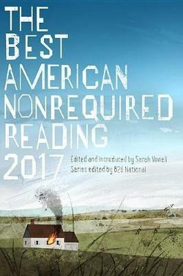 The Best American Nonrequired Reading 2017 - cover