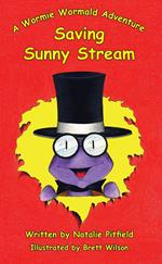 Saving Sunny Stream - A Wormie Wormald Adventure