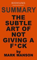 Summary: The Subtle Art of Not Giving a F*ck by Mark Manson