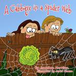 A Cabbage in a Spiderweb