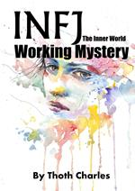 INFJ The Inner World Working Mystery