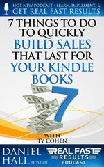 7 Things To Do To Quickly Build Sales That Last For Your Kindle Books