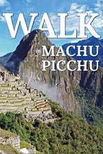 Walk in Machu Picchu