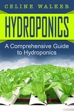 Hydroponics: A Comprehensive Guide to Hydroponics