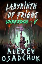 Labyrinth of Fright (Underdog Book #5)