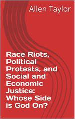 Race Riots, Political Protests and Social and Economic Justice: Whose Side is God On?
