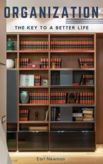 Organization: The Key To A Better Life