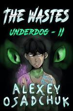 The Wastes (Underdog Book #2)
