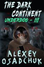 The Dark Continent (Underdog Book #3)