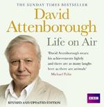 David Attenborough Life On Air: Memoirs Of A Broadcaster