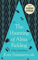 The Haunting of Alma Fielding: SHORTLISTED FOR THE BAILLIE GIFFORD PRIZE 2020