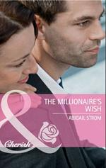 Millionaire's Wish (Mills & Boon Cherish)