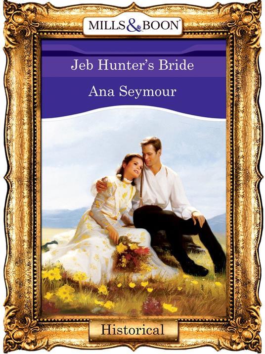 Jeb Hunter's Bride (Mills & Boon Vintage 90s Modern)