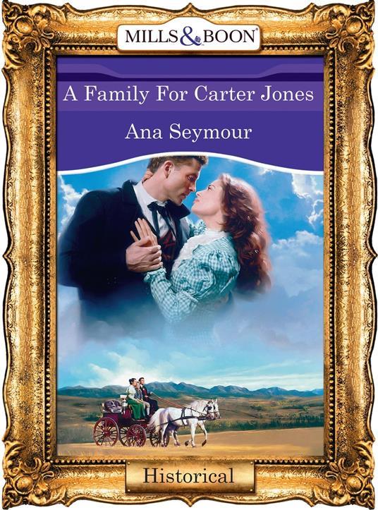 Family For Carter Jones (Mills & Boon Vintage 90s Modern)