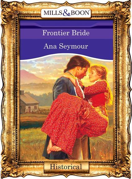Frontier Bride (Mills & Boon Vintage 90s Historical)