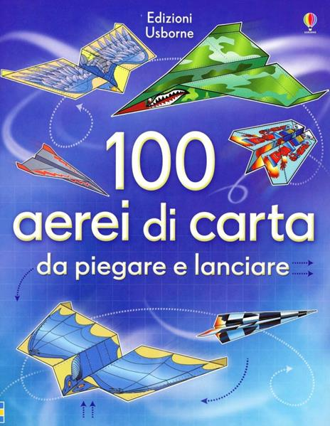 100 aerei di carta da piegare e lanciare. Ediz. illustrata - Hannah Ahmed,Brian Voakes - copertina
