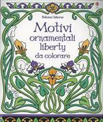 Motivi ornamentali. Liberty da colorare. Ediz. illustrata