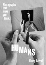 HUMANS: Photographs That Make You Think