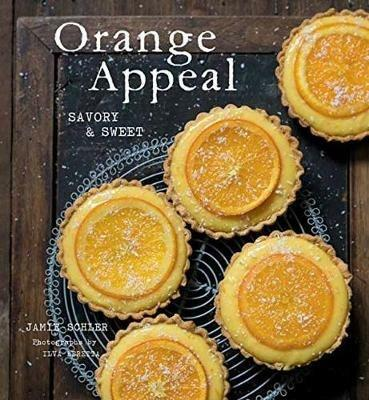 Orange Appeal: Savory and Sweet - ,Jamie Schler - cover