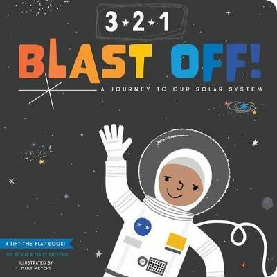 3-2-1 Blast Off!: A Journey to our Solar System - Haily Meyers,Kevin Meyers - cover