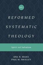 Reformed Systematic Theology, Volume 3: Spirit and Salvation