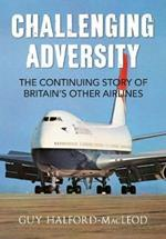 Challenging Adversity: The Continuing Story of Britain's Other Airlines