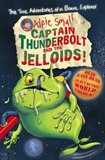 Alfie Small: Captain Thunderbolt and the Jelloids
