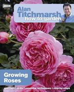 Alan Titchmarsh How to Garden: Growing Roses