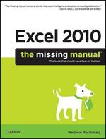 Excel 2010: The Missing Manual: The Book That Should Have Been in the Box