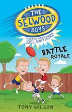 Selwood Boys: Battle Royale