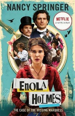 Enola Holmes: The Case of the Missing Marquess - As seen on Netflix, starring Millie Bobby Brown - Nancy Springer - cover