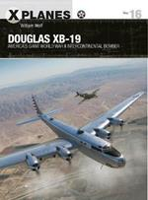 Douglas XB-19: America's giant World War II intercontinental bomber