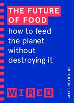 The Future of Food (WIRED guides)