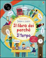 Il tempo. Il libro dei perché. Ediz. illustrata