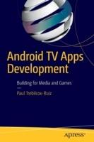 Android TV Apps Development: Building for Media and Games
