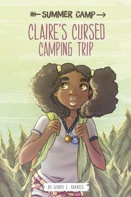 Claire's Cursed Camping Trip - ,Wendy,L Brandes - cover