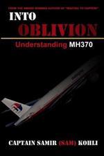 Into Oblivion: Understanding MH370