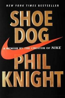 Shoe Dog: A Memoir by the Creator of Nike - Phil Knight - cover