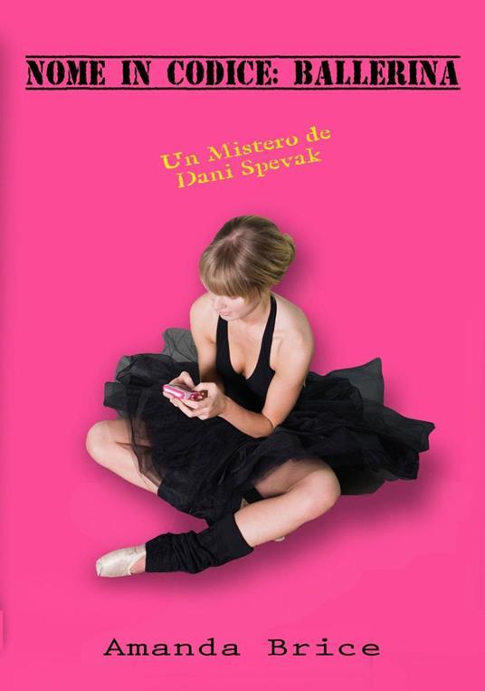Nome In Codice: Ballerina - Amanda Brice - ebook