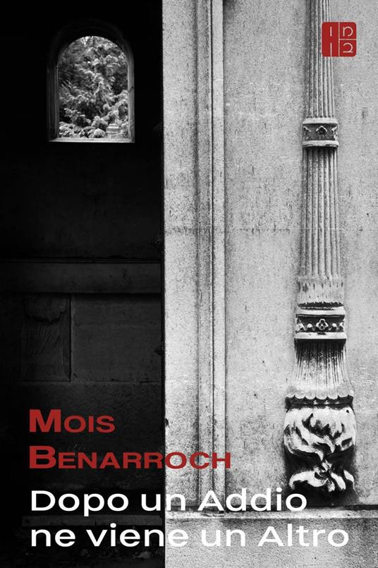 Dopo un addio ne viene un altro - Mois Benarroch - ebook
