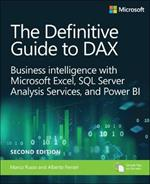 Definitive Guide to DAX, The: Business intelligence for Microsoft Power BI, SQL Server Analysis Services, and Excel