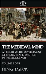 The Medieval Mind - Volume II of II