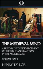 The Medieval Mind - Volume I of II