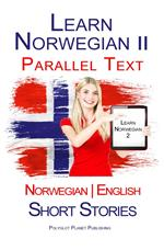 Learn Norwegian II - Parallel Text - Short Stories (Norwegian - English)