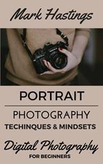 Portrait Photography Techniques & Mindsets