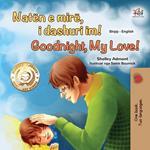 Natën e mirë, i dashuri im! Goodnight, My Love!