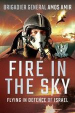 Fire in the Sky: Flying in Defence of Israel
