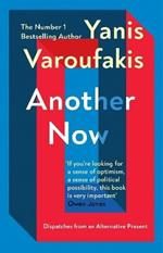 Another Now: Dispatches from an Alternative Present from the no. 1 bestselling author