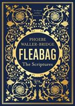 Fleabag: The Scriptures: The Sunday Times Bestseller