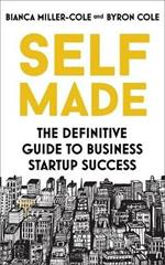 Self Made: The definitive guide to business startup success